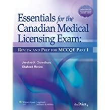 Essentials for the Canadian Medical Licensing Exam: Review and Prep for MCCQE Pt. 1 by Jeeshan H. Chowdhury (Editor), Shaheed Merani (Editor) (1-May-2009) Paperback