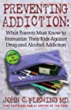 Preventing Addiction, John C. Fleming, 0929292456