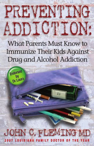 Image result for Preventing addiction : what parents must know to immunize their kids against drug and alcohol addiction