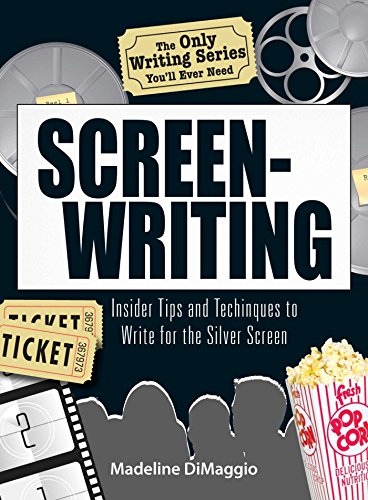The Only Writing Series You'll Ever Need Screenwriting: Insider Tips and Techniques to Write for the Silver Screen! (Best Dance Moves Ever)