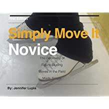 Simply Move It Novice: A Workbook for Figure Skating Moves in the Field, Made Simple
