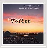 Singular Voices Brahms, Schumann and the Viola