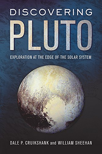 Discovering Pluto: Exploration at the Edge of the Solar System