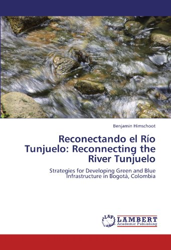 Reconectando El Rio Tunjuelo: Reconnecting the River Tunjuelo