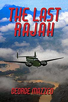 The Last Rajah (Kellogg and Watt Book 2) by [Mazzeo, George]