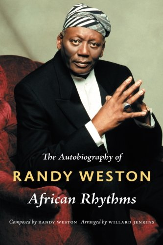 Search : African Rhythms: The Autobiography of Randy Weston (Refiguring American Music)