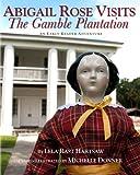 Abigail Rose Visits The Gamble Plantation