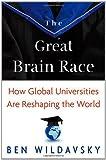 The Great Brain Race, Ben Wildavsky, 0691154554