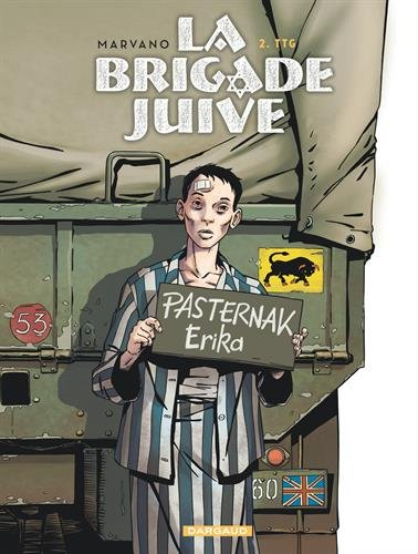 La Brigade juive - tome 2 - TTG Album – 27 juin 2015 Marvano Dargaud 2505019894 Histoire