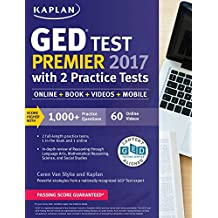 GED Test Premier 2017 with 2 Practice Tests: Online + Book + Videos + Mobile (Kaplan Test Prep)