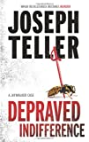 Depraved Indifference, Joseph Teller, 0778326918