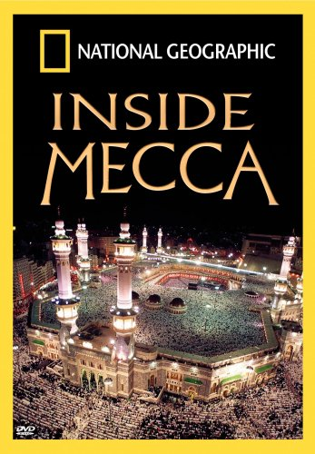 Inside Mecca by Nat'l Geographic Vid