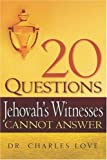 20 Questions Jehovah's Witnesses Cannot Answer