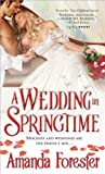 A Wedding in Springtime, Amanda Forester, 1402271786