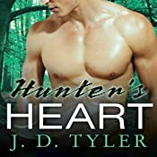 Hunter's Heart: An Alpha Pack Novel, Book 4 | J. D. Tyler
