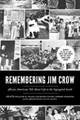 Remembering Jim Crow: African Americans Tell About Life in the Segregated South Paperback
