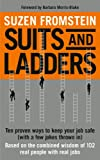 "Suzen Fromstein, ""Suits and Ladders: Ten Proven Ways to Keep Your Job Safe"" (Carrick Publishing, 2013)"