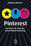 Pinterest: Ein Guide für visuelles Social-Media-Marketing (mitp/Die kleinen Schwarzen)