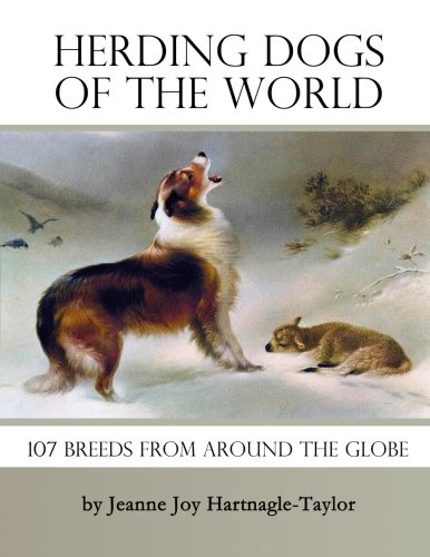 Herding Dogs of the World: 107 Breeds From Around the Globe