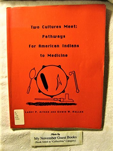 Two Cultures Meet: Pathways for American Indians to Medicine