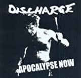 Apocalypse Now by Discharge (2010-11-02)