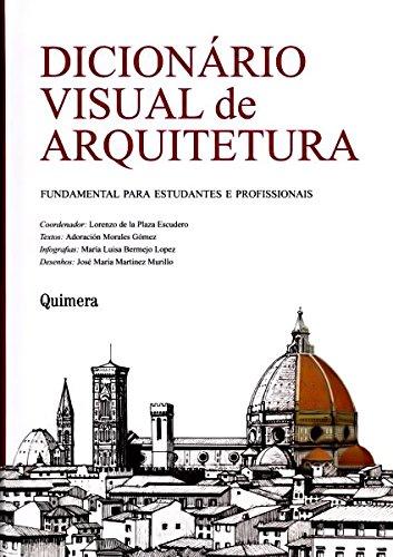 Dicionário Visual de Arquitetura. Fundamental Para Estudantes e Profissionais