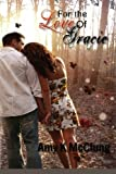 For the Love of Gracie, Amy K. McClung, 1484117387