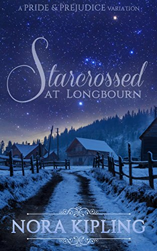 Starcrossed at Longbourn: A Pride and Prejudice Variation