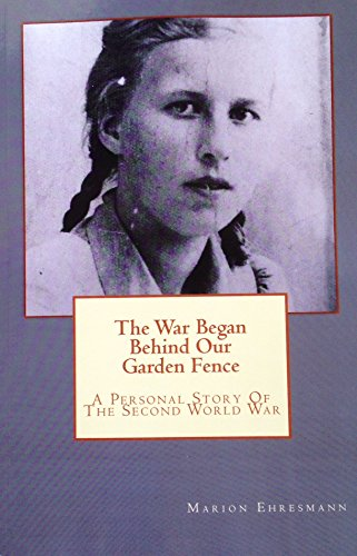 The War Began Behind Our Garden Parry: A Personal Story of the Second World War in Germany