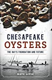 Chesapeake Oysters: The Bay's Foundation and Future (American Palate)