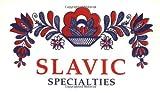 Slavic Specialties