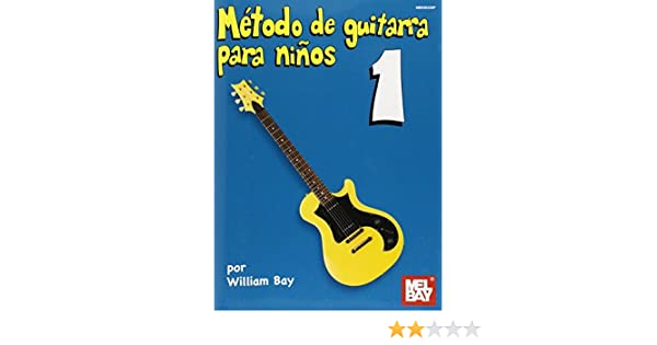 Metodo de Guitarra para Ninos Volumen Uno Spanish Edition by ...