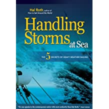 HANDLING STORMS AT SEA: The 5 Secrets of Heavy Weather Sailing (International Marine-RMP)