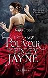 Steampunk Chronicles, tome 1 : L'étrange pouvoir de Finley Jayne par Kady Cross