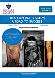 FRCS (General Surgery): The Road to Success (Kindle Edition): Volume 2