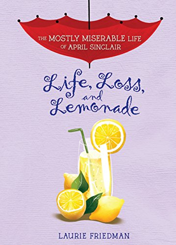Life, Loss, and Lemonade (Mostly Miserable Life of April Sinclair)
