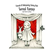 Surreal Fantasy: Grayscale & Underpainting Coloring Book