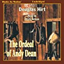 The Ordeal of Andy Dean Audiobook by Douglas Hirt Narrated by Rusty Nelson