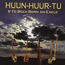 If I'd Been Born an Eagle by HUUN-HUUR-TU (1997-01-21)