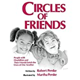 Circles of Friends: People with Disabilities and Their Friends Enrich the Lives of One Another by Robert Perske (1988-11-01)