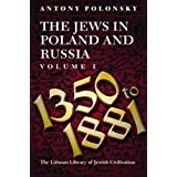 The Jews in Poland and Russia, vol. 1, 1350 to 1881