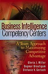 Business Intelligence Competency Centers: A Team Approach to Maximizing Competitive Advantage (Wiley and SAS Business Series)