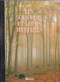 les sous-bois et leurs mystères par Editions Atlas