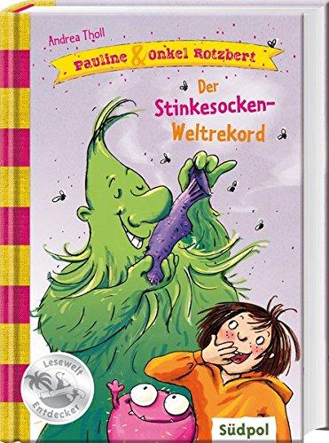 Pauline & Onkel Rotzbert – Der Stinkesocken-Wettbewerb (Südpol Lesewelt-Entdecker / Spannend, lustig, leicht zu lesen!, Band 2)