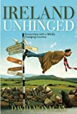 Ireland Unhinged, David Monagan, 1571783229