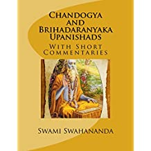 Chandogya and Brihadaranyaka Upanishads: with short commentaries by the translators