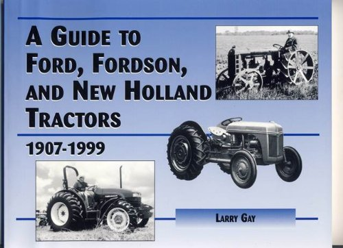 (A Guide to Ford, Fordson and New Holland Farm Tractors)