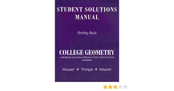 amazon com student solutions manual for college geometry a problem rh amazon com college geometry solutions manual pdf Math Geometry