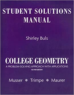 Book Student Solutions Manual for College Geometry: A Problem Solving Approach with Applications