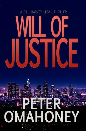 Will of Justice: A Legal Thriller (Bill Harvey) (Volume 1) PDF